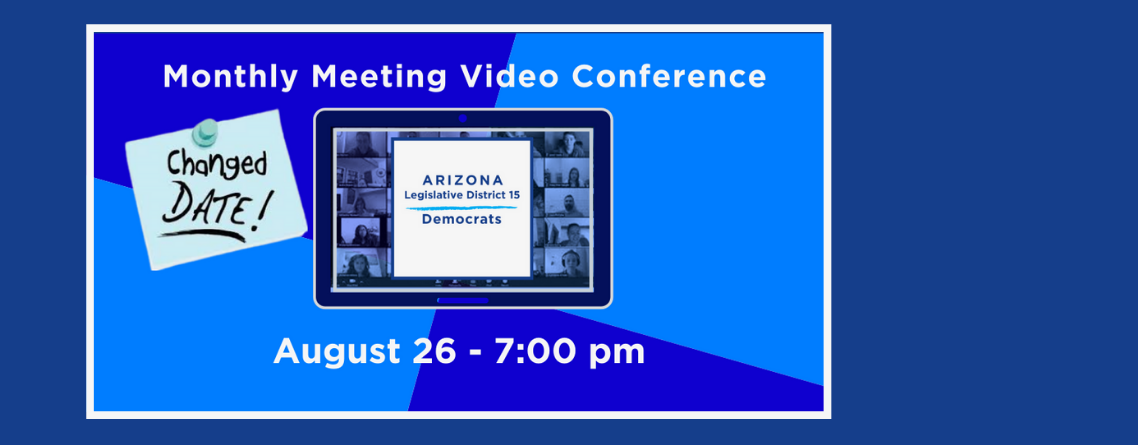 LD 15 August Monthly Meeting – August 26 – 7:00 pm